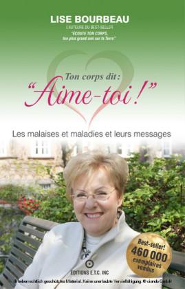 Ton corps dit : 'Aime-toi !', Les malaises et maladies et leurs messages