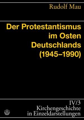 Der Protestantismus im Osten Deutschlands (1945-1990)