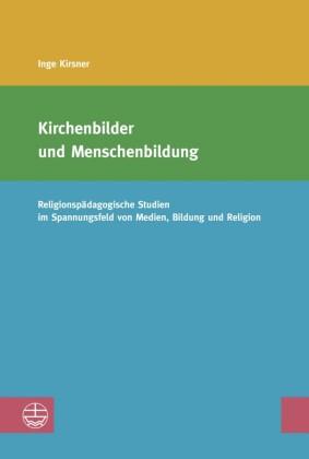 Kirchenbilder und Menschenbildung