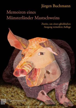 Memoiren eines Münsterländer Mastschweins