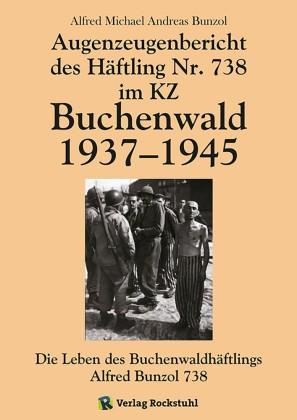 Augenzeugenbericht des Häftling Nr. 738 im KZ Buchenwald 1937-1945