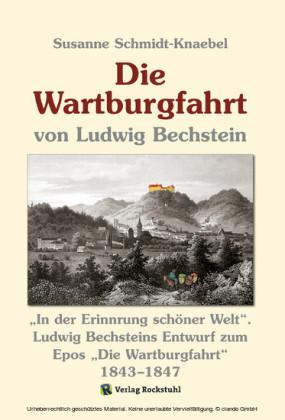 Die Wartburgfahrt 1843-1847 von Ludwig Bechstein