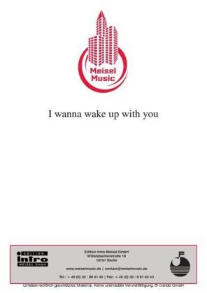 I wanna wake up with you