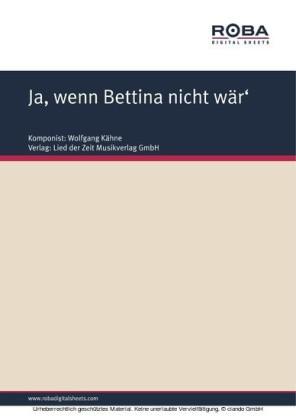 Ja, wenn Bettina nicht wär'