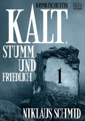 Kalt, stumm und friedlich #1. Bd.1