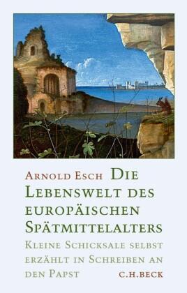 Die Lebenswelt des europäischen Spätmittelalters