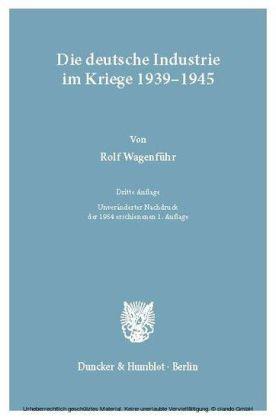 Die deutsche Industrie im Kriege 1939-1945.