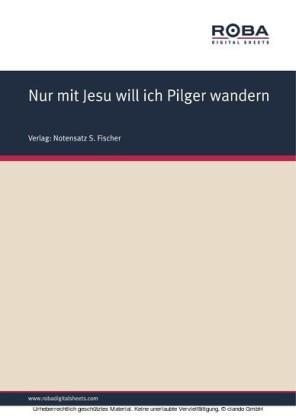 Nur mit Jesu will ich Pilger wandern