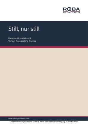 Still, nur still