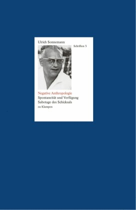 Schriften/Negative Anthropologie