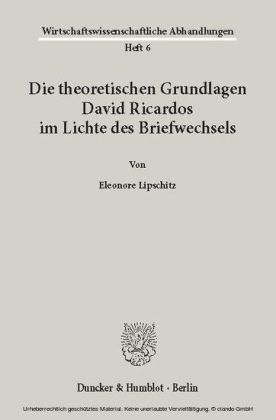 Die theoretischen Grundlagen David Ricardos im Lichte des Briefwechsels.