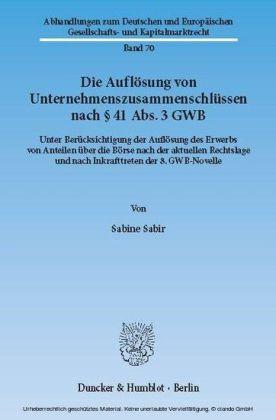 Die Auflösung von Unternehmenszusammenschlüssen nach 41 Abs. 3 GWB.