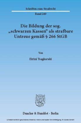 """Die Bildung der sog. """"schwarzen Kassen"""" als strafbare Untreue gemäß 266 StGB."""