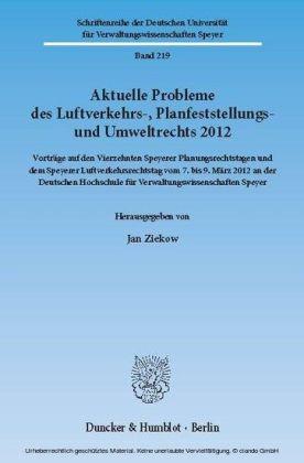 Aktuelle Probleme des Luftverkehrs-, Planfeststellungs- und Umweltrechts 2012.