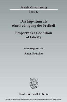 Das Eigentum als eine Bedingung der Freiheit / Property as a Condition of Liberty.