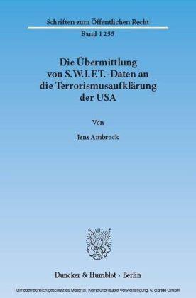 Die Übermittlung von S.W.I.F.T.-Daten an die Terrorismusaufklärung der USA.