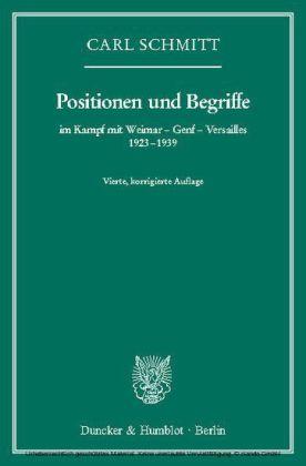 Positionen und Begriffe, im Kampf mit Weimar - Genf - Versailles 1923-1939.