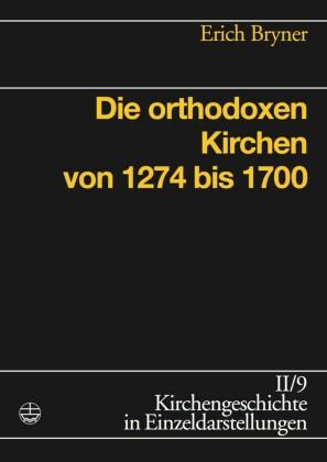 Die orthodoxen Kirchen von 1274 bis 1700