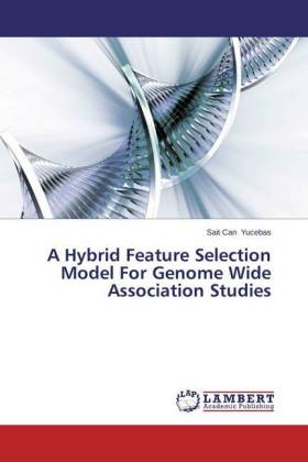 A Hybrid Feature Selection Model For Genome Wide Association Studies