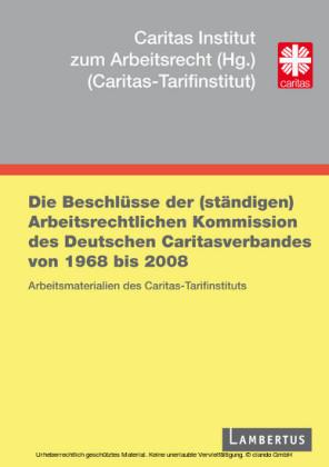 Die Beschlüsse der (ständigen) Arbeitsrechtlichen Kommission