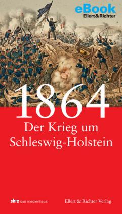 1864 - Der Krieg um Schleswig-Holstein