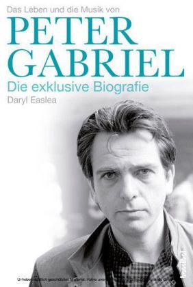 Peter Gabriel - Die exklusive Biografie