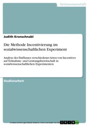 Die Methode Incentivierung im sozialwissenschaftlichen Experiment
