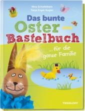 Das bunte Oster-Bastelbuch ... für die ganze Familie
