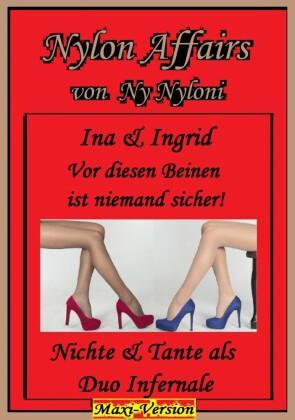 Ina & Ingrid - Vor diesen Beinen ist niemand sicher!