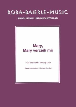 Mary, Mary verzeih mir