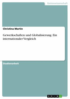 Gewerkschaften und Globalisierung. Ein internationaler Vergleich