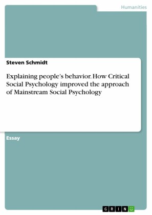 Explaining people's behavior. How Critical Social Psychology improved the approach of Mainstream Social Psychology