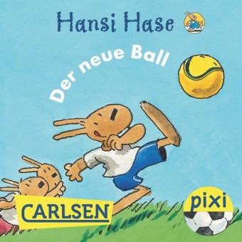 Pixi - Hansi Hase - Der neue Ball