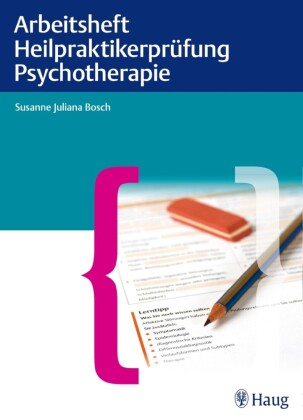 Arbeitsheft Heilpraktikerprüfung Psychotherapie