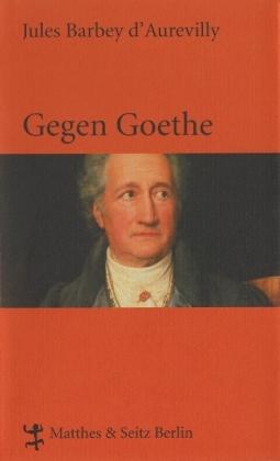 Gegen Goethe