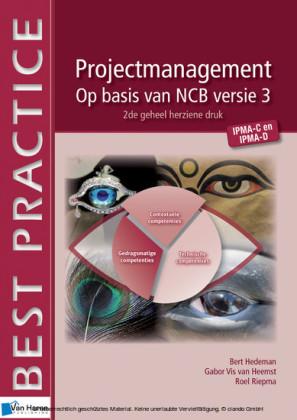 Projectmanagement op basis van NCB versie 3 – IPMA-C en IPMA-D 2de geheel herziene druk