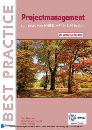 Projectmanagement op basis van PRINCE2 Editie 2009 2de geheel herziene druk