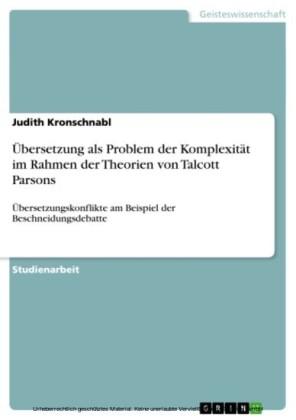 Übersetzung als Problem der Komplexität im Rahmen der Theorien von Talcott Parsons