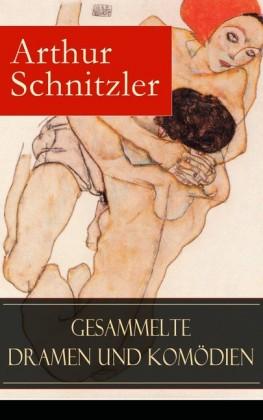 Gesammelte Dramen und Komödien (Vollständige Ausgaben)
