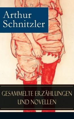 Gesammelte Erzählungen und Novellen (57 Titel in einem Buch - Vollständige Ausgaben)