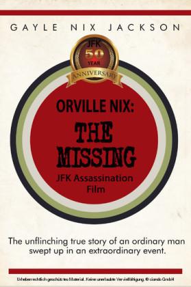 Orville Nix: The Missing JFK Assassination Film
