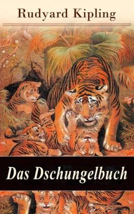 Das Dschungelbuch: Sämtliche Geschichten (Vollständige deutsche Ausgabe mit den Illustrationen der Originalausgabe)