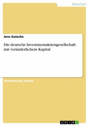 Die deutsche Investmentaktiengesellschaft mit veränderlichem Kapital
