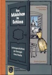 Lebensgeschichten der Herzogin Anna Amalia - Das Mädchen im Schloss