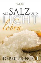 Als Salz und Licht leben