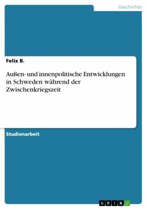Außen- und innenpolitische Entwicklungen in Schweden während der Zwischenkriegszeit