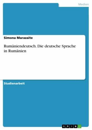 Rumäniendeutsch. Die deutsche Sprache in Rumänien