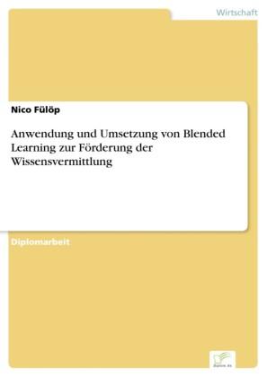 Anwendung und Umsetzung von Blended Learning zur Förderung der Wissensvermittlung