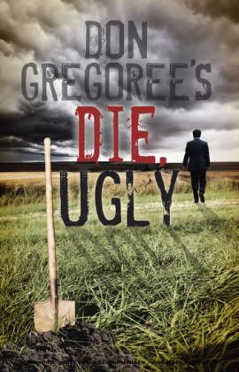 Don Gregoree's Die, Ugly
