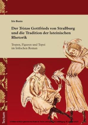 Der 'Tristan' Gottfrieds von Straßburg und die Tradition der lateinischen Rhetorik
